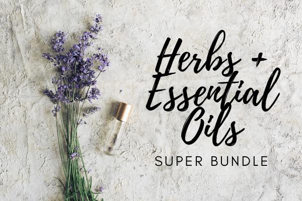 Herbs + Essential Oils