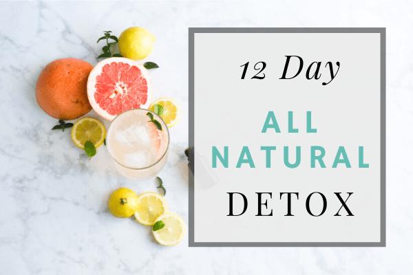 12 Day Natural Detox