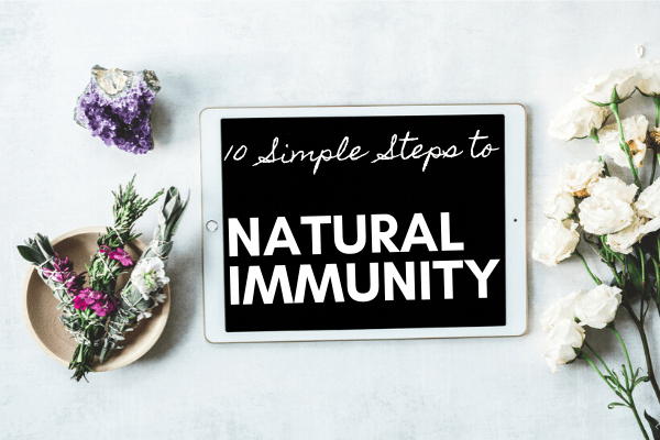 10 Simple Steps to Natural Immunity