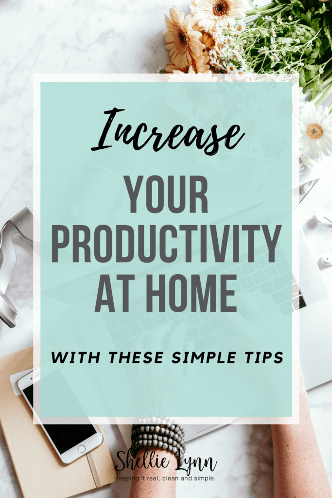Simple tips to increase productivity at home