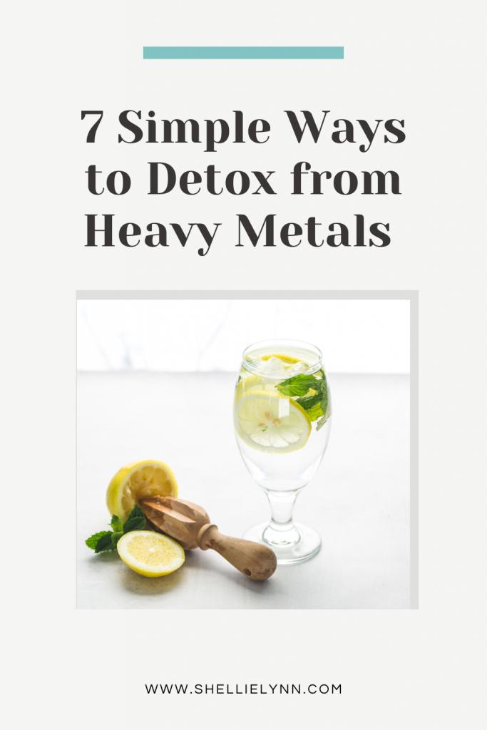 7 Simple Ways to Heavy Metal Detox