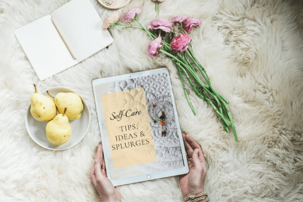 Self-care tips and gift ideas